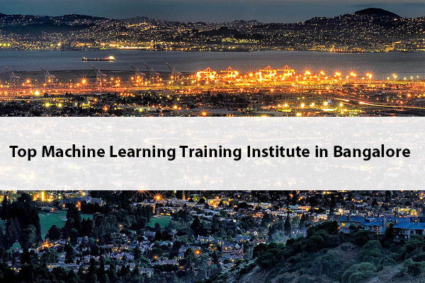 Top 10 Machine Learning Training Institute in Bangalore