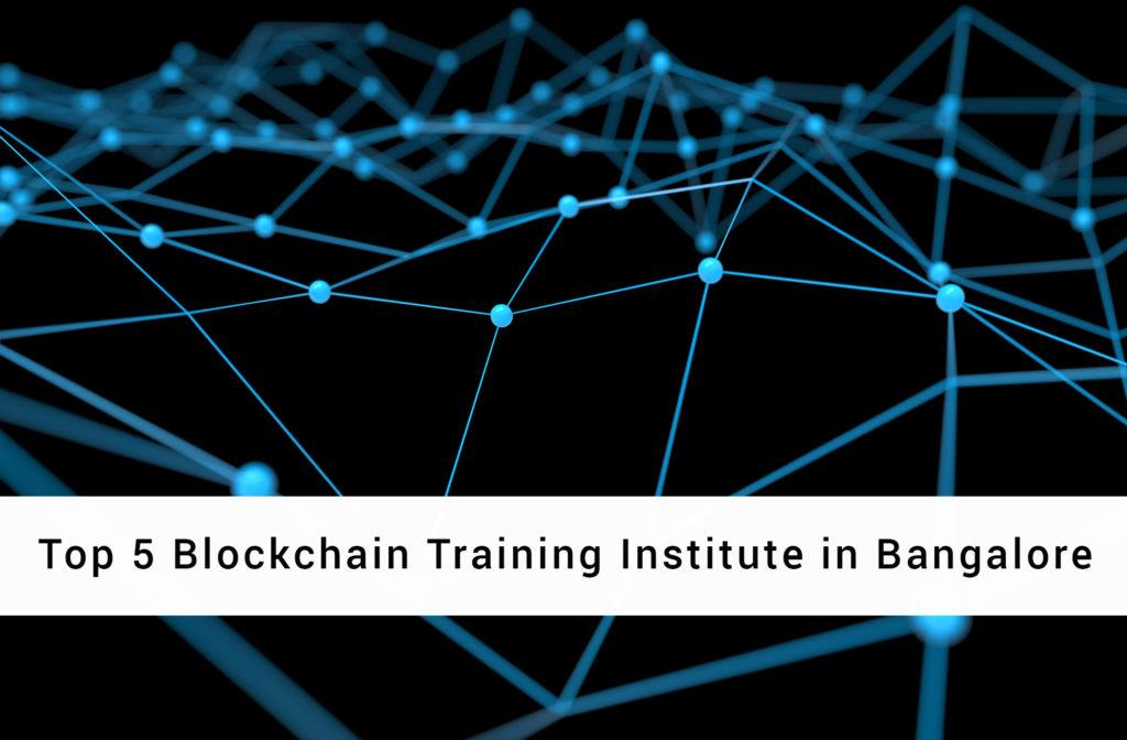 Top 5 Blockchain Training Institute in Bangalore